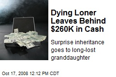 Dying Loner Leaves Behind $260K in Cash