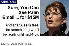 Sure, You Can See Palin Email ... for $15M