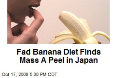 Fad Banana Diet Finds Mass A Peel in Japan