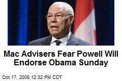 Mac Advisers Fear Powell Will Endorse Obama Sunday