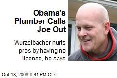 Obama's Plumber Calls Joe Out