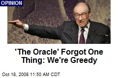 'The Oracle' Forgot One Thing: We're Greedy