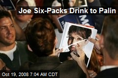 Joe Six-Packs Drink to Palin