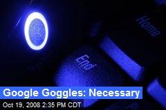 Google Goggles: Necessary