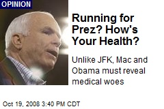 Running for Prez? How's Your Health?