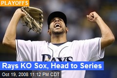 Rays KO Sox, Head to Series