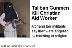 Taliban Gunmen Kill Christian Aid Worker