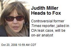 Judith Miller Heads to Fox