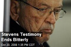 Stevens Testimony Ends Bitterly