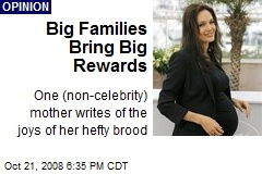 Big Families Bring Big Rewards