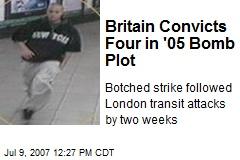 Britain Convicts Four in '05 Bomb Plot