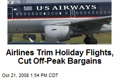 Airlines Trim Holiday Flights, Cut Off-Peak Bargains