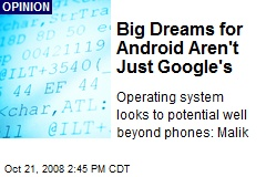 Big Dreams for Android Aren't Just Google's