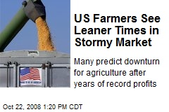 US Farmers See Leaner Times in Stormy Market