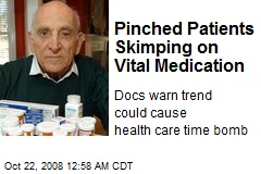 Pinched Patients Skimping on Vital Medication