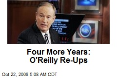 Four More Years: O'Reilly Re-Ups