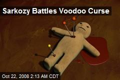 Sarkozy Battles Voodoo Curse