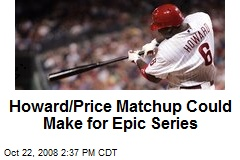 Howard/Price Matchup Could Make for Epic Series