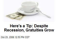 Here's a Tip: Despite Recession, Gratuities Grow