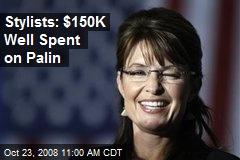 Stylists: $150K Well Spent on Palin