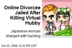 Online Divorcee Jailed After Killing Virtual Hubby