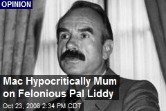 Mac Hypocritically Mum on Felonious Pal Liddy