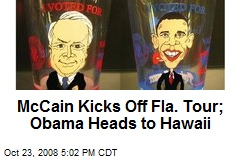 McCain Kicks Off Fla. Tour; Obama Heads to Hawaii