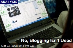 No, Blogging Isn't Dead