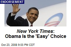 New York Times : Obama Is the 'Easy' Choice