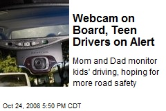 Webcam on Board, Teen Drivers on Alert
