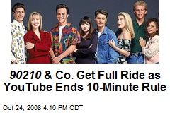 90210 & Co. Get Full Ride as YouTube Ends 10-Minute Rule