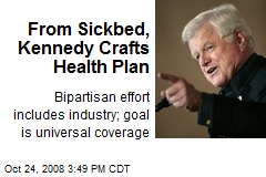 From Sickbed, Kennedy Crafts Health Plan