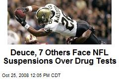 Deuce, 7 Others Face NFL Suspensions Over Drug Tests