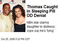 Thomas Caught in Sleeping Pill OD Denial