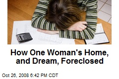 How One Woman's Home, and Dream, Foreclosed