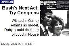 Bush's Next Act: Try Congress