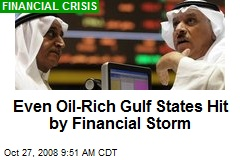 Even Oil-Rich Gulf States Hit by Financial Storm