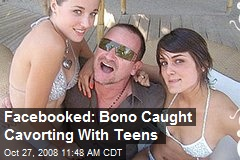 Facebooked: Bono Caught Cavorting With Teens