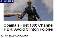 Obama's First 100: Channel FDR, Avoid Clinton Foibles