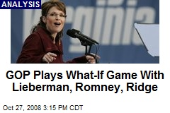 GOP Plays What-If Game With Lieberman, Romney, Ridge