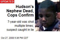 Hudson's Nephew Dead, Cops Confirm
