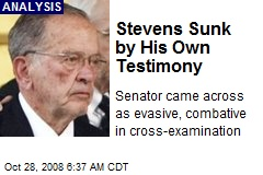 Stevens Sunk by His Own Testimony