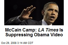 McCain Camp: LA Times Is Suppressing Obama Video