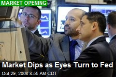 Market Dips as Eyes Turn to Fed