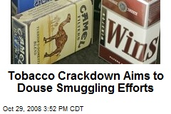 Tobacco Crackdown Aims to Douse Smuggling Efforts