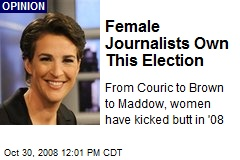 Female Journalists Own This Election