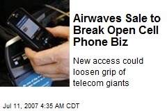 Airwaves Sale to Break Open Cell Phone Biz