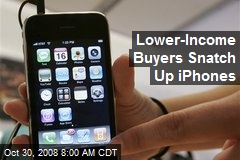 Lower-Income Buyers Snatch Up iPhones