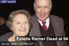 Estelle Reiner Dead at 94