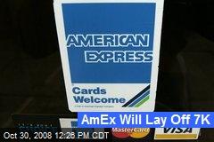 AmEx Will Lay Off 7K